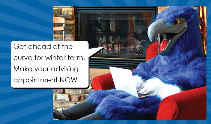 get ahead of the game and be cleared to register for winter term with your advisor