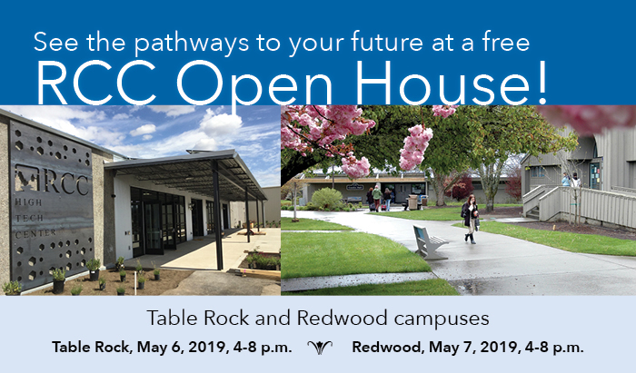 learn all about RCC at an Open house May 6 on Table Rock campus and May 7 on Redwood campus