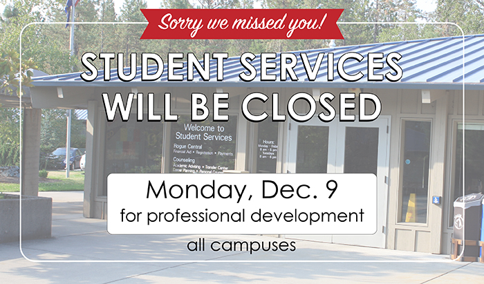 Student Services will be closed all day on Monday December 9 2019
